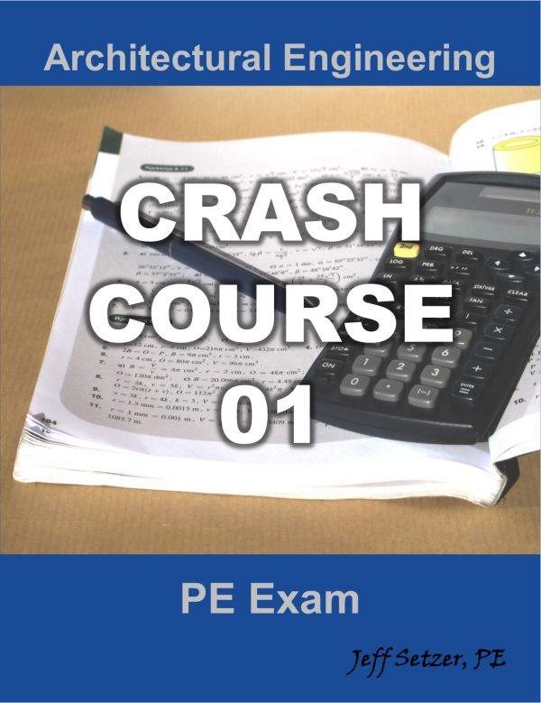 Architectural Engineering PE Exam Crash Course 01