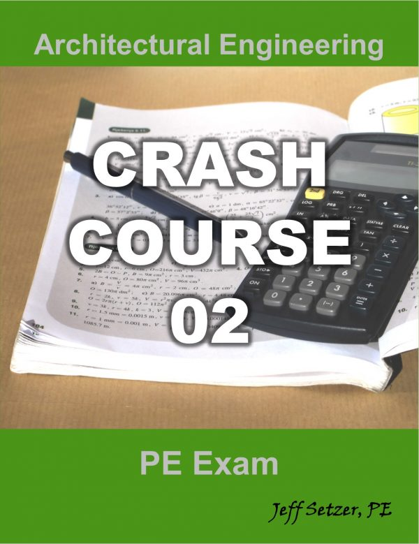 Architectural Engineering PE Exam Crash Course 02