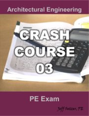 Architectural Engineering PE Exam Crash Course 03