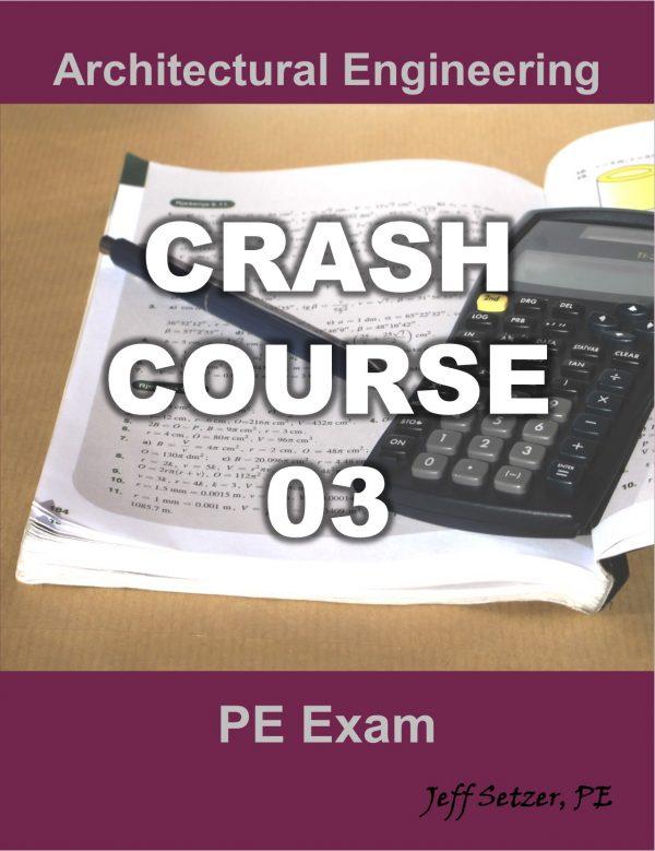Architectural Engineering PE Exam Crash Course 03