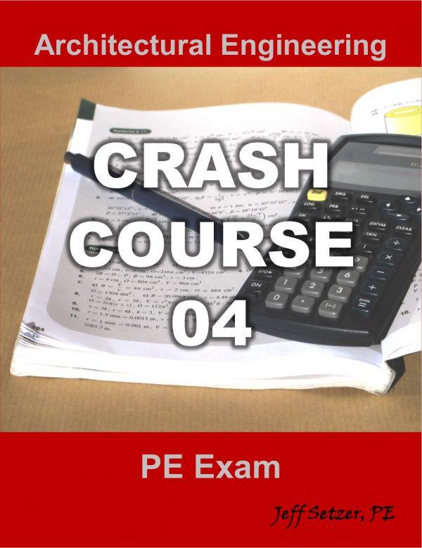 Architectural Engineering PE Exam Crash Course 04